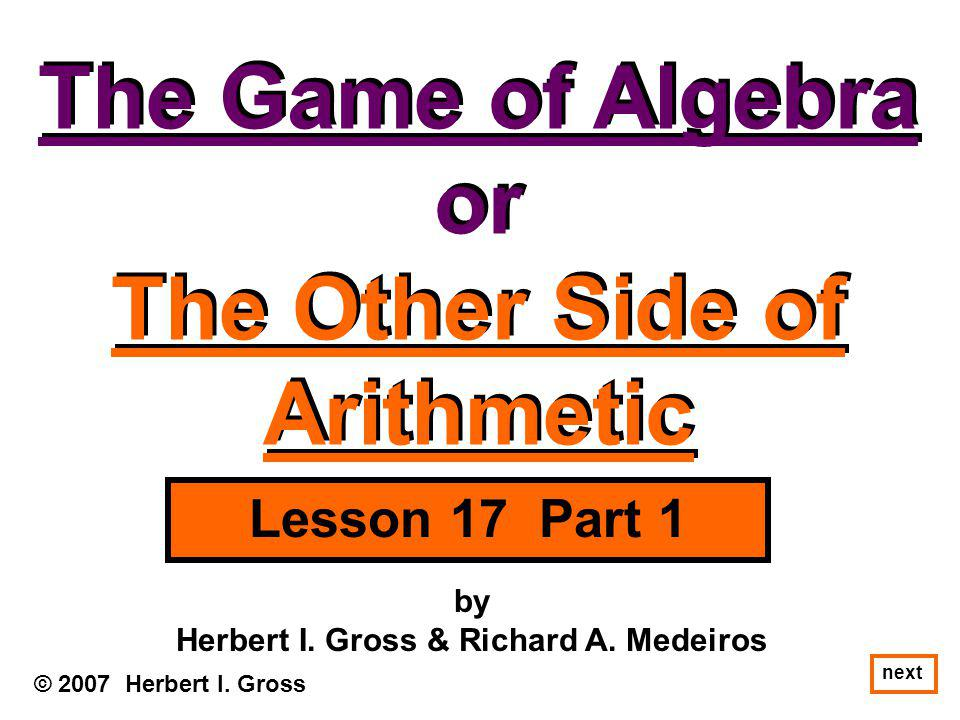The Game of Algebra or The Other Side of Arithmetic