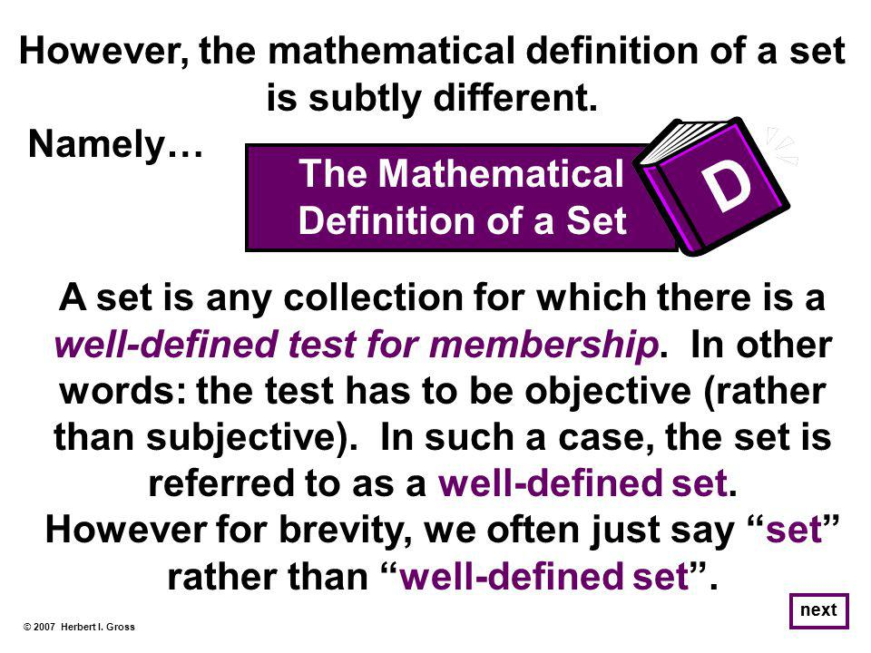 However, the mathematical definition of a set is subtly different.