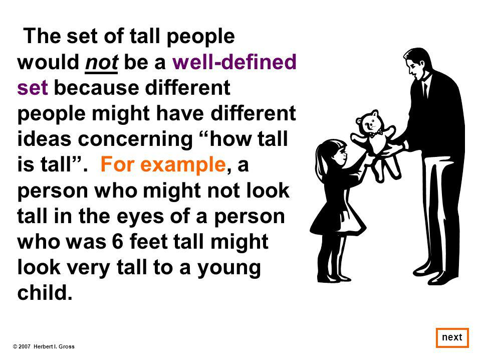 The set of tall people would not be a well-defined
