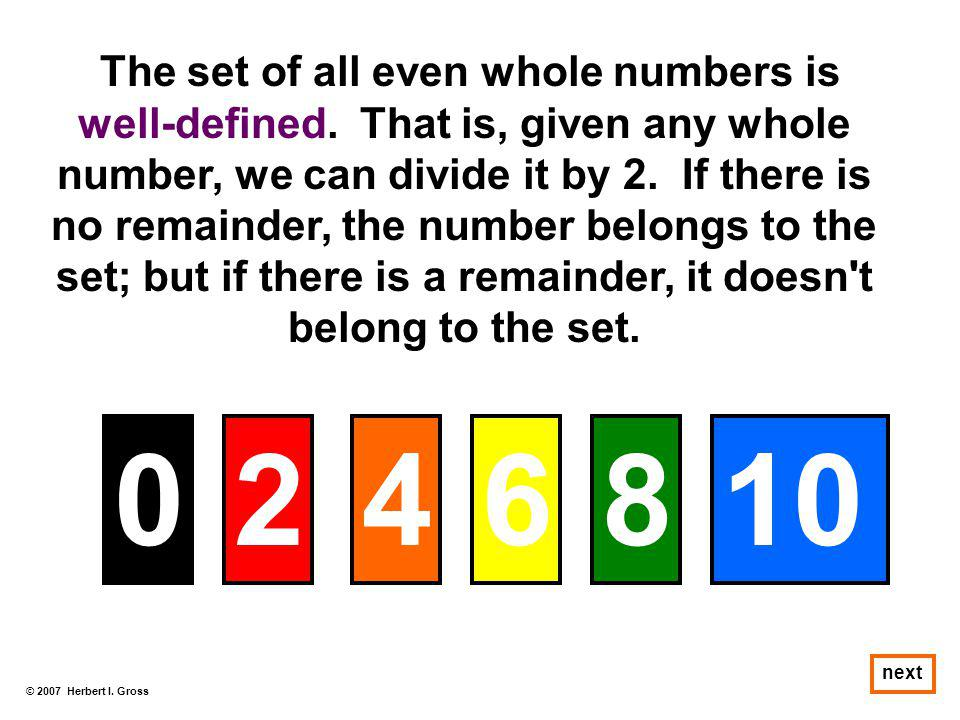 The set of all even whole numbers is