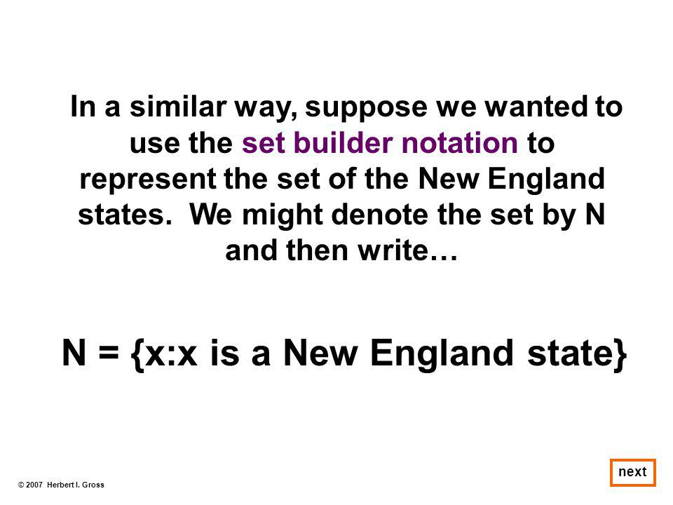 N = {x:x is a New England state}