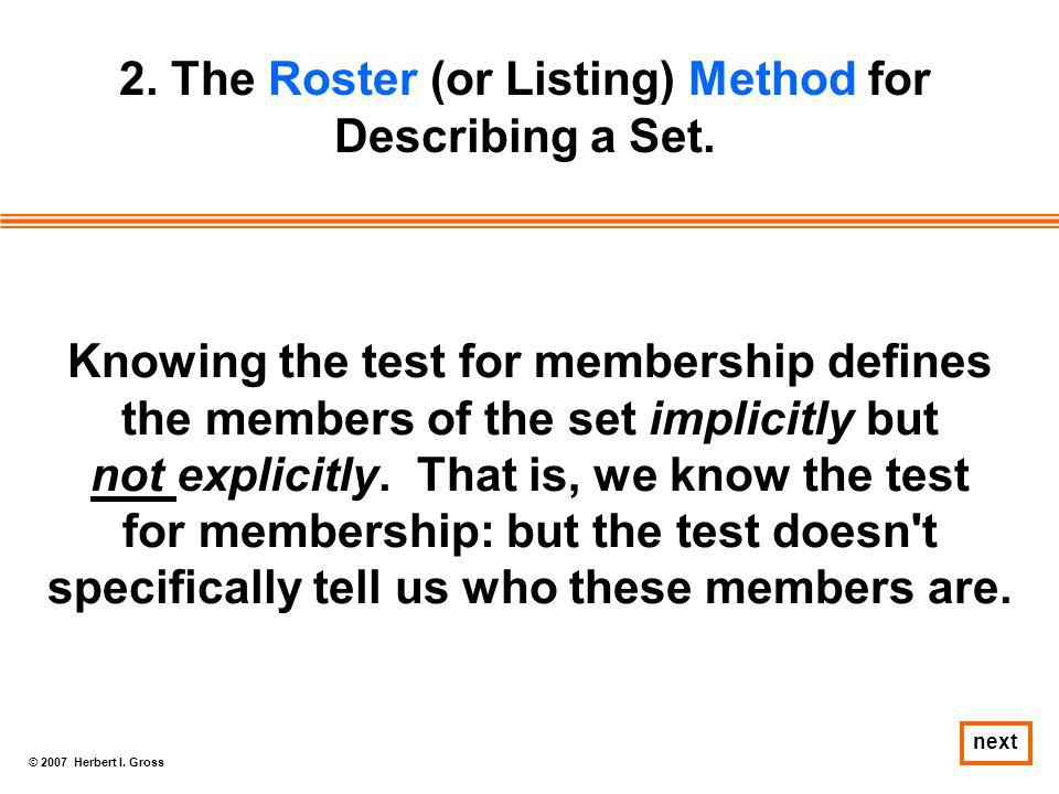 2. The Roster (or Listing) Method for Describing a Set.