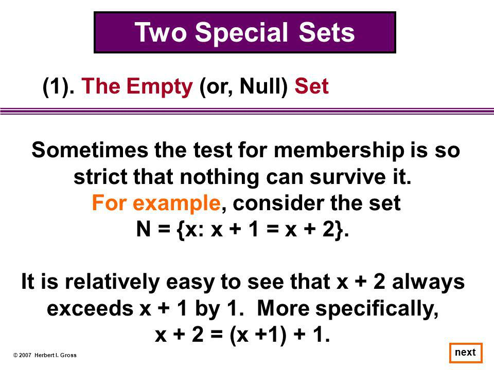(1). The Empty (or, Null) Set For example, consider the set