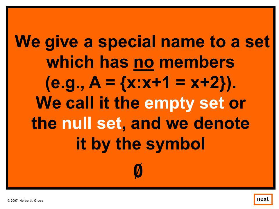 We call it the empty set or the null set, and we denote