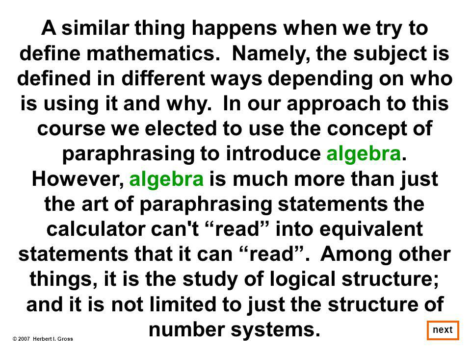 A similar thing happens when we try to define mathematics