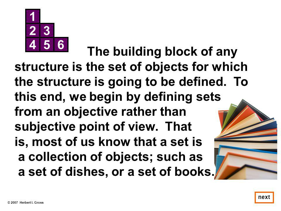 The building block of any structure is the set of objects for which
