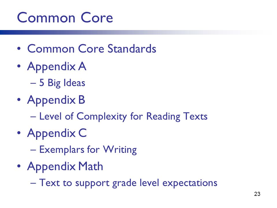 Common Core Common Core Standards Appendix A Appendix B Appendix C