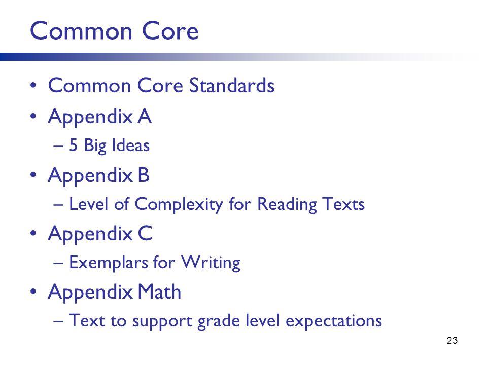 Common Core Common Core Standards Appendix A Appendix B Appendix C