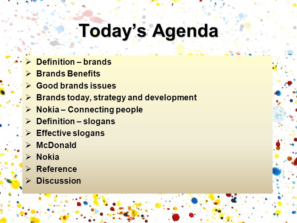 Today's Agenda Definition – brands Brands Benefits Good brands issues