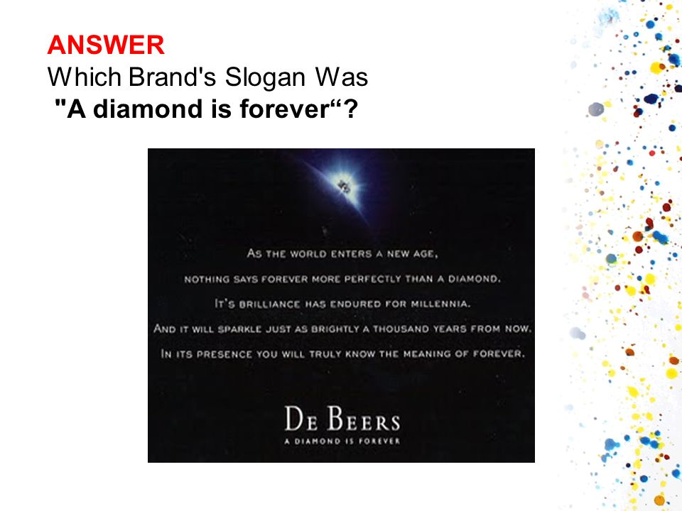 ANSWER Which Brand s Slogan Was A diamond is forever