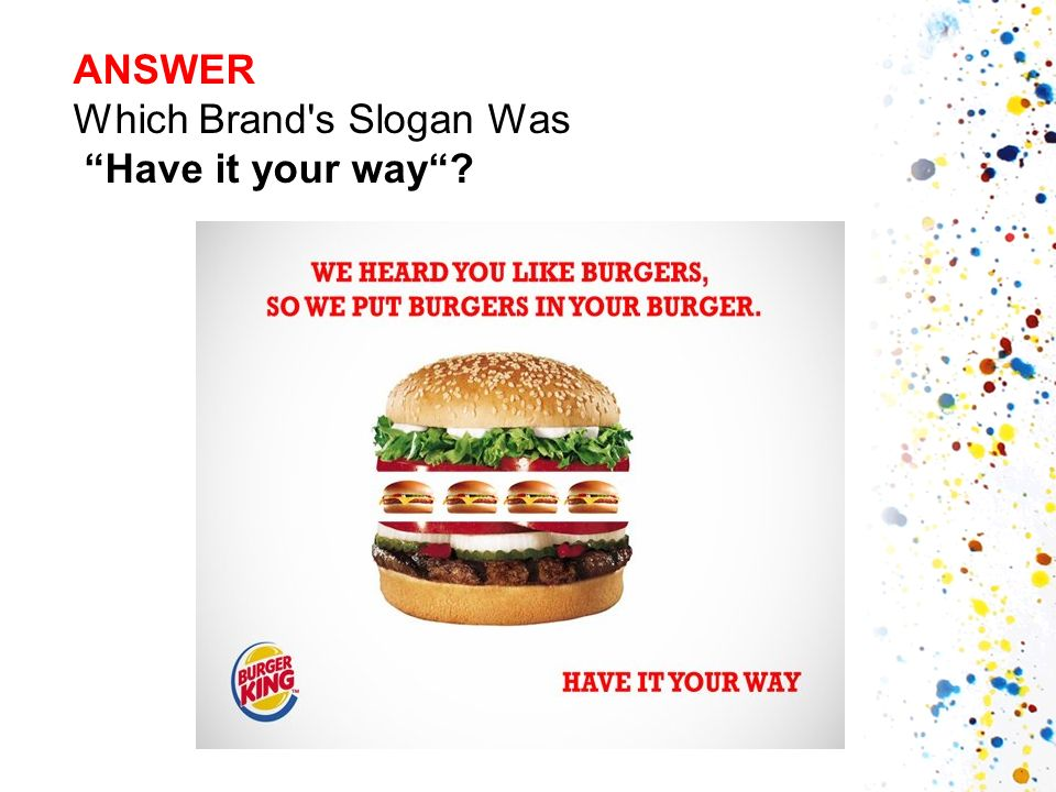 ANSWER Which Brand s Slogan Was Have it your way