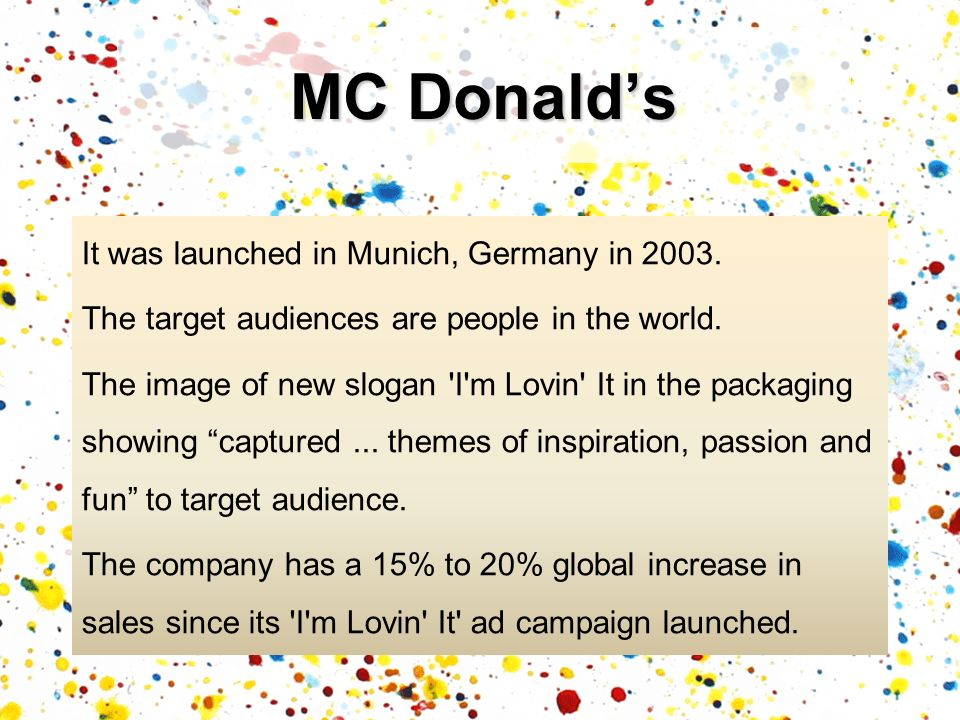 MC Donald's It was launched in Munich, Germany in 2003.