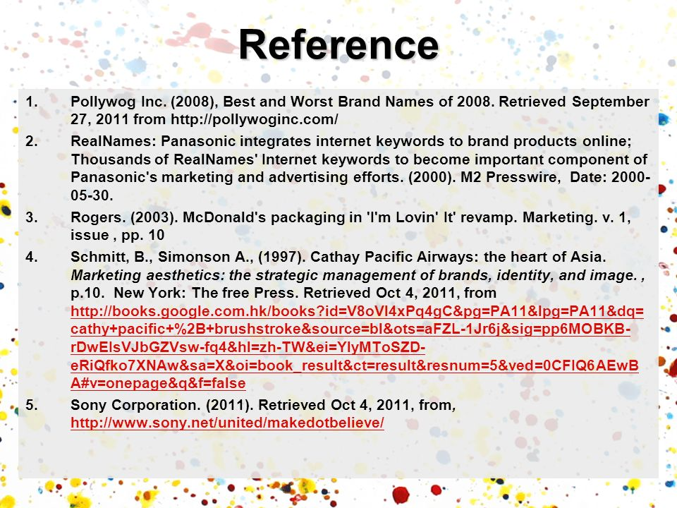 Reference Pollywog Inc. (2008), Best and Worst Brand Names of 2008. Retrieved September 27, 2011 from http://pollywoginc.com/