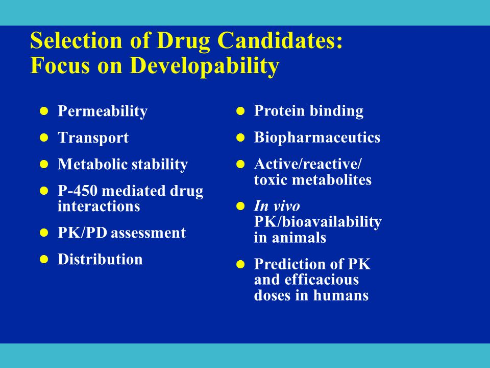 Selection of Drug Candidates: Focus on Developability