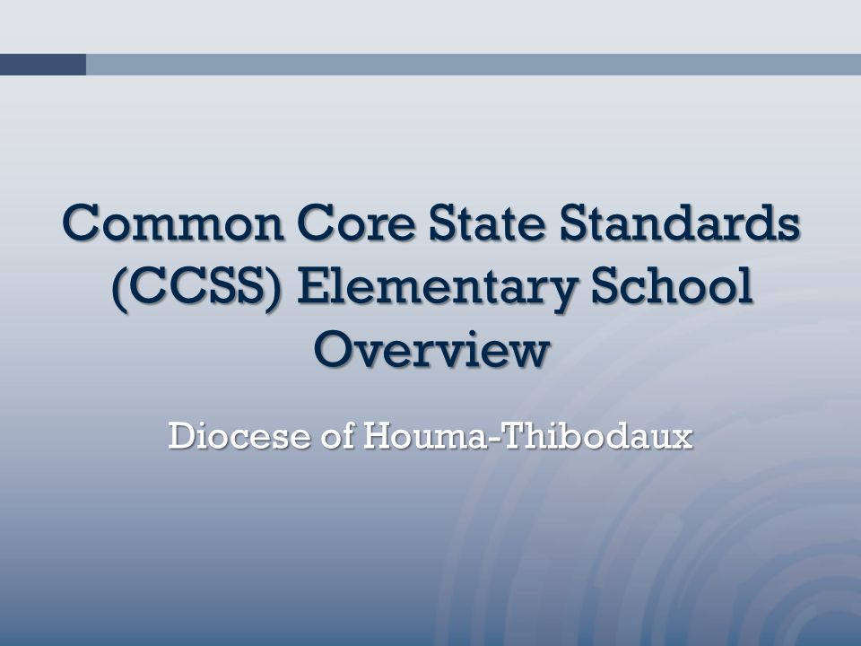 Common Core State Standards (CCSS) Elementary School Overview