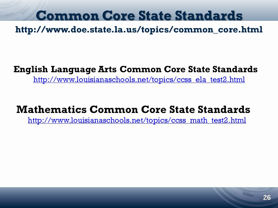 Common Core State Standards http://www. doe. state. la