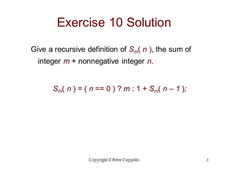 Exercise 10 Solution Give a recursive definition of Sm( n ), the sum of integer m + nonnegative integer n.