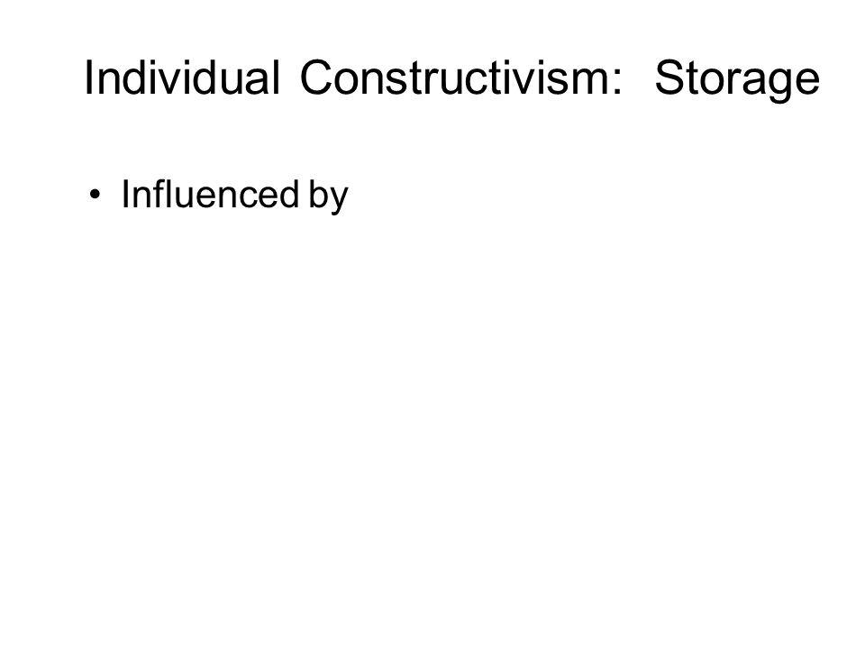 Individual Constructivism: Storage