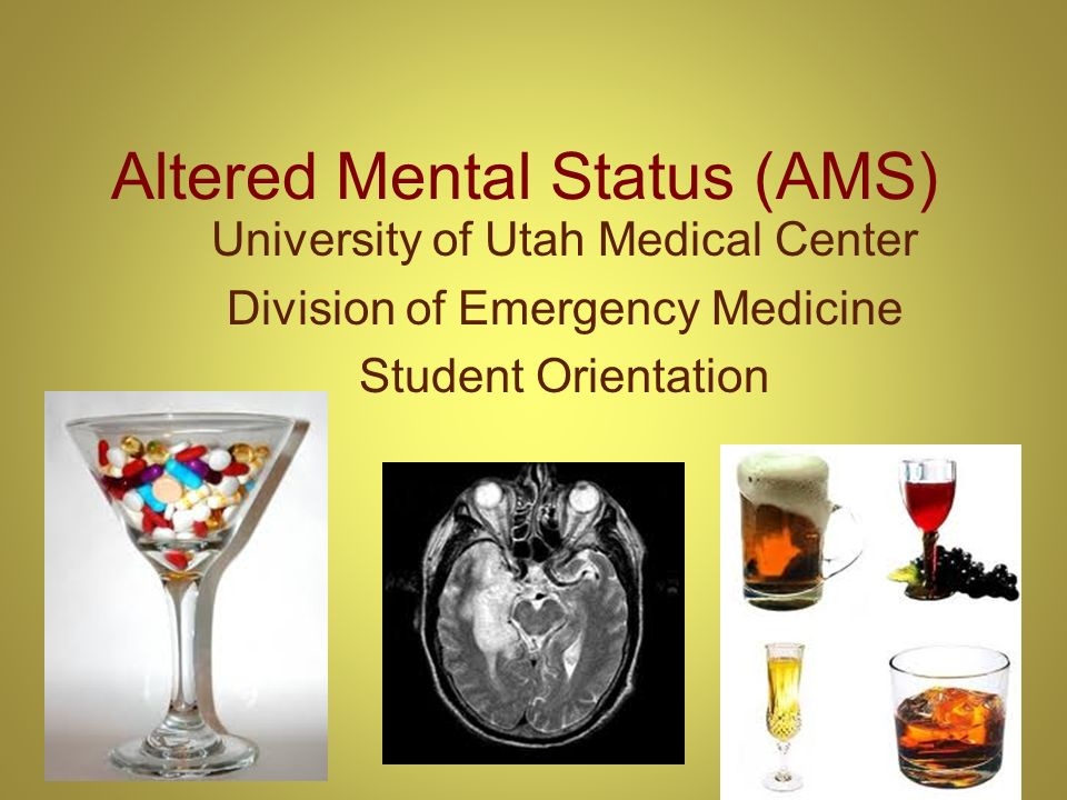 Altered Mental Status (AMS)
