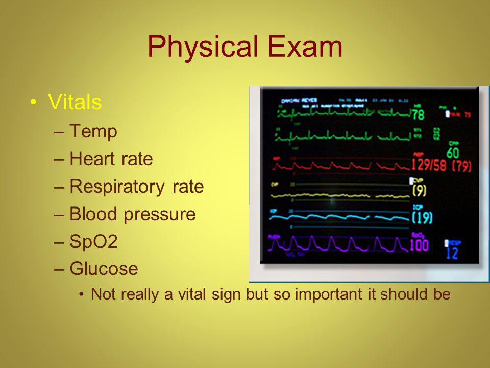 Physical Exam Vitals Temp Heart rate Respiratory rate Blood pressure