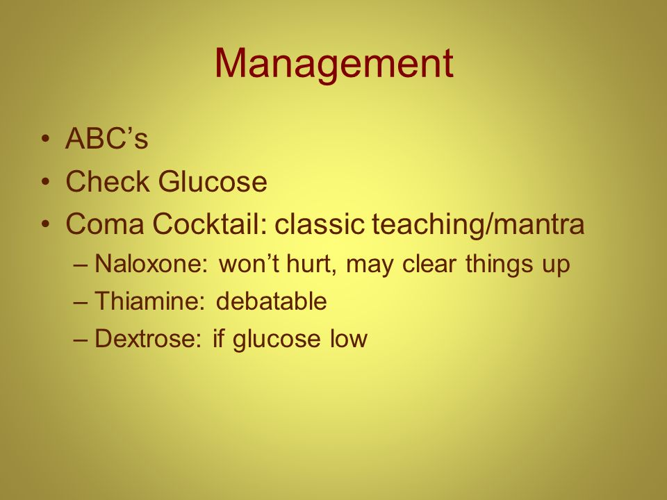 Management ABC's Check Glucose Coma Cocktail: classic teaching/mantra