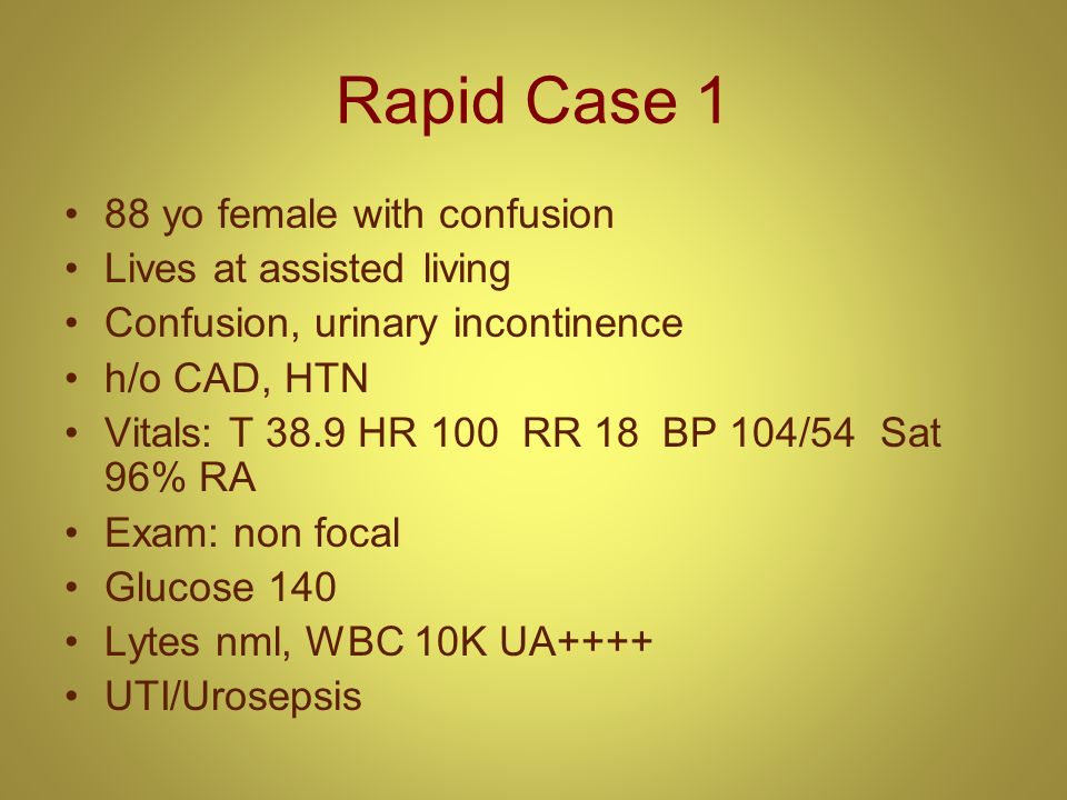 Rapid Case 1 88 yo female with confusion Lives at assisted living