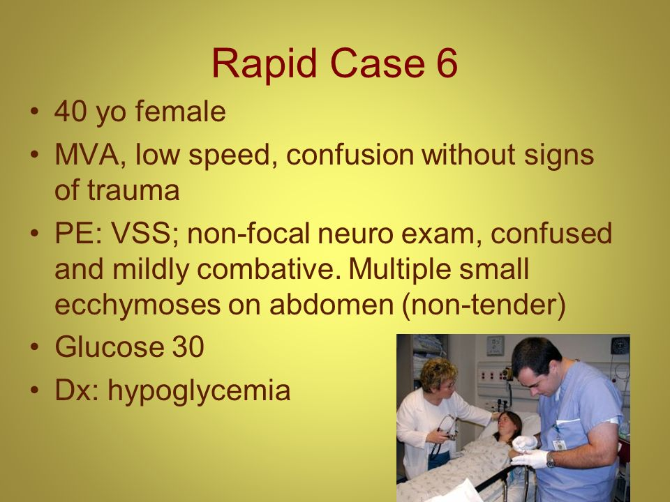 Rapid Case 6 40 yo female. MVA, low speed, confusion without signs of trauma.
