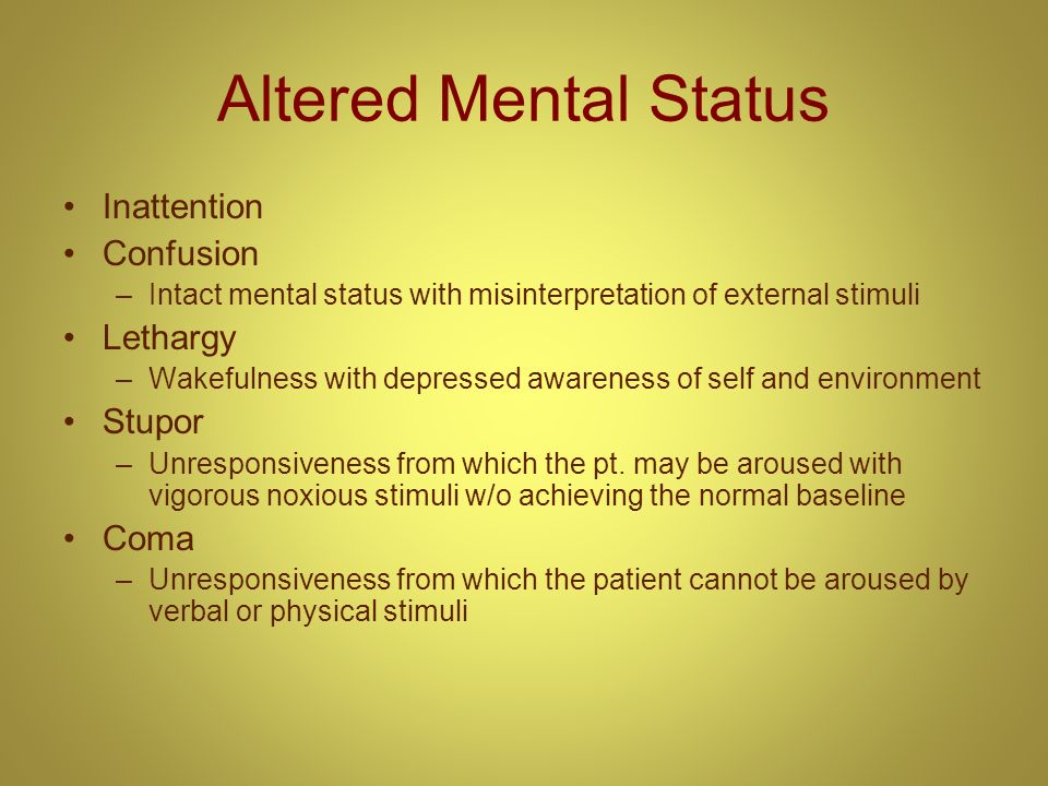 Altered Mental Status Inattention Confusion Lethargy Stupor Coma