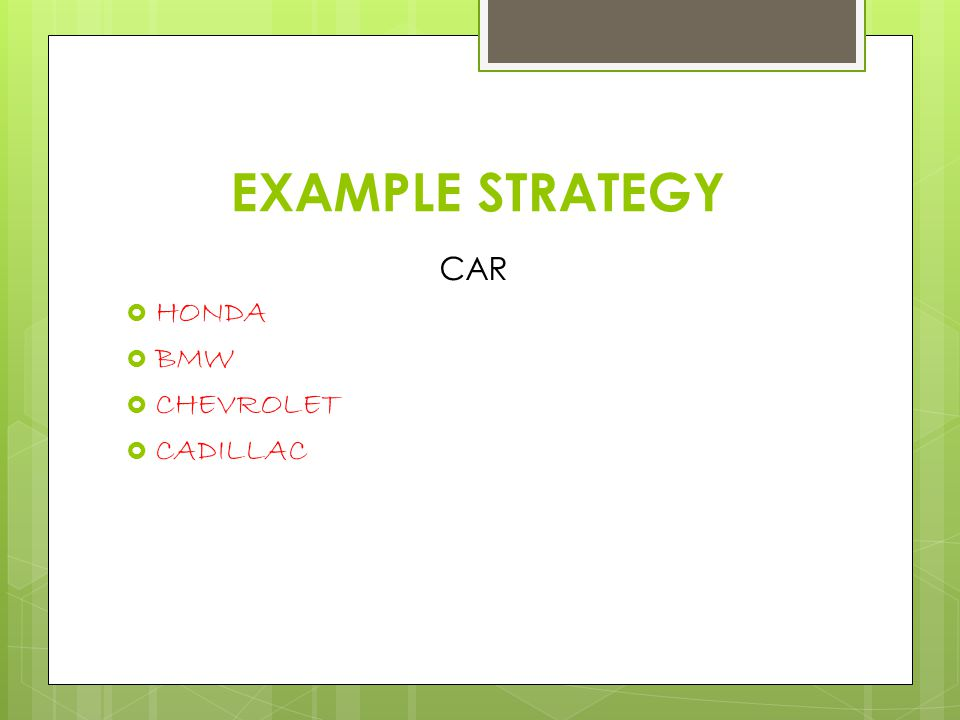 EXAMPLE STRATEGY CAR HONDA BMW CHEVROLET CADILLAC