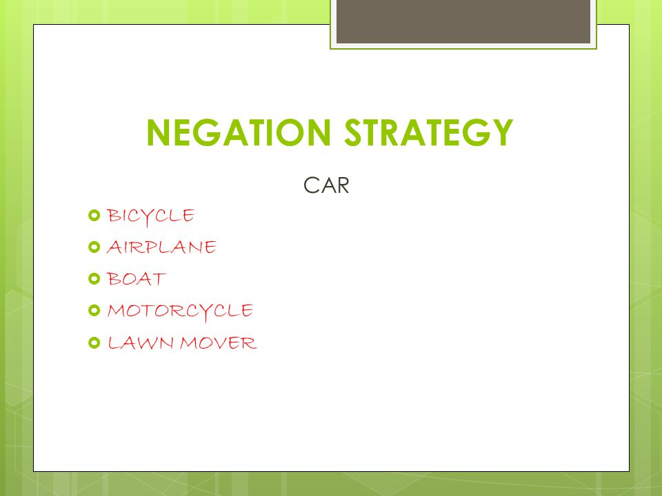 NEGATION STRATEGY CAR BICYCLE AIRPLANE BOAT MOTORCYCLE LAWN MOVER