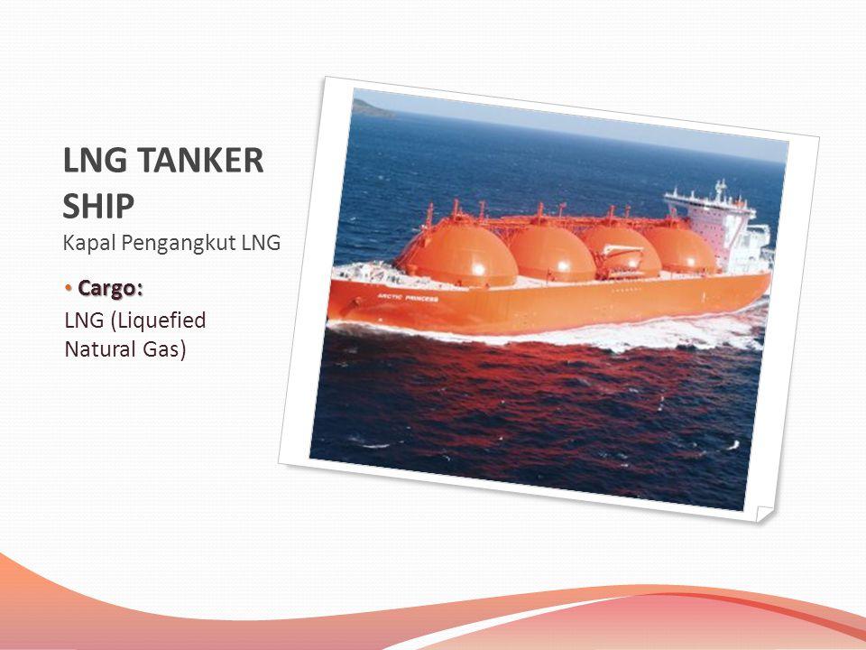 LNG TANKER SHIP Kapal Pengangkut LNG