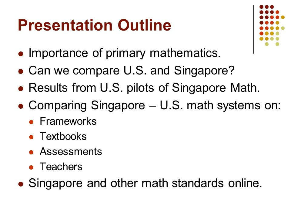 Presentation Outline Importance of primary mathematics.