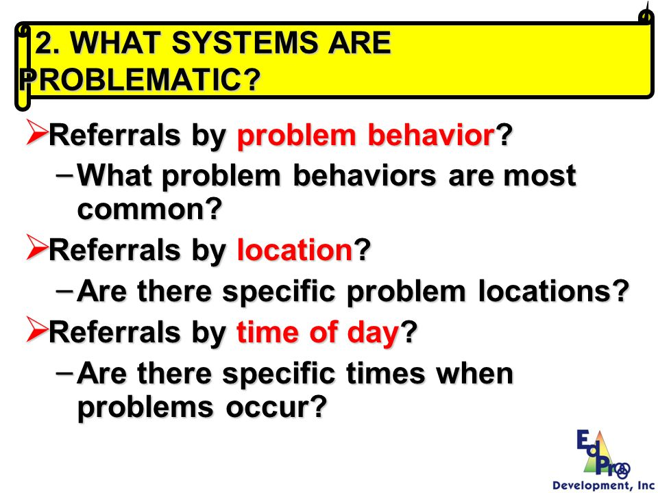 2. WHAT SYSTEMS ARE PROBLEMATIC