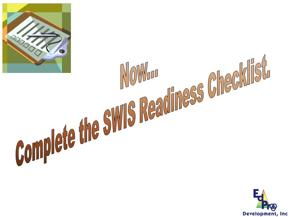 Complete the SWIS Readiness Checklist.