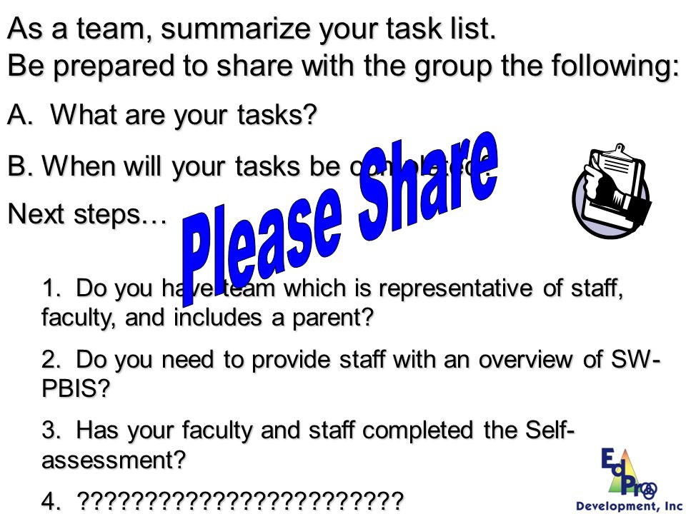 Please Share As a team, summarize your task list.
