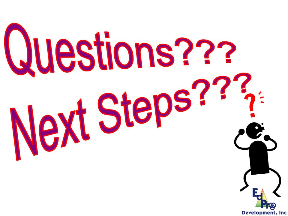 Questions Next Steps