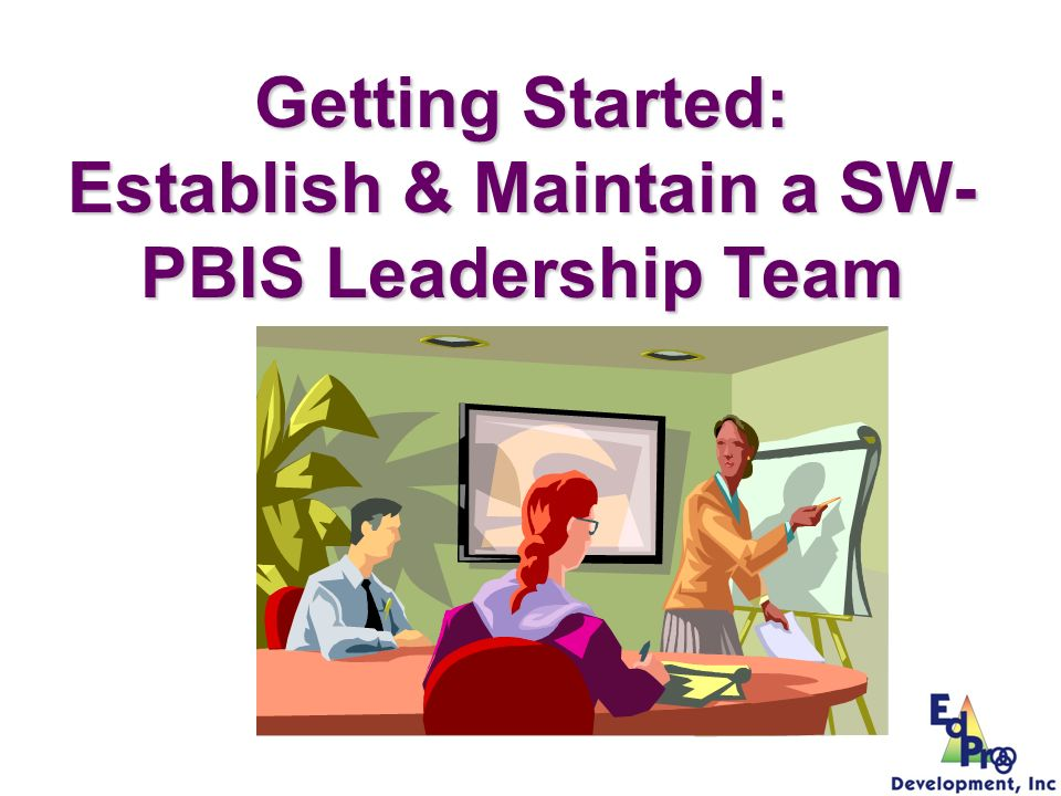 Establish & Maintain a SW-PBIS Leadership Team