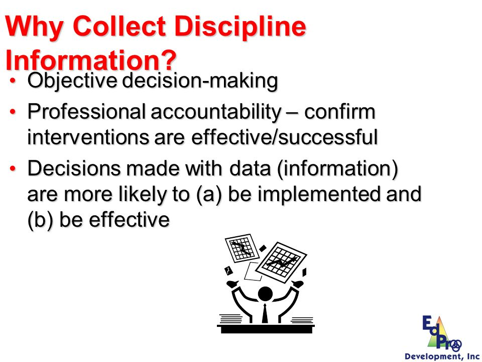 Why Collect Discipline Information