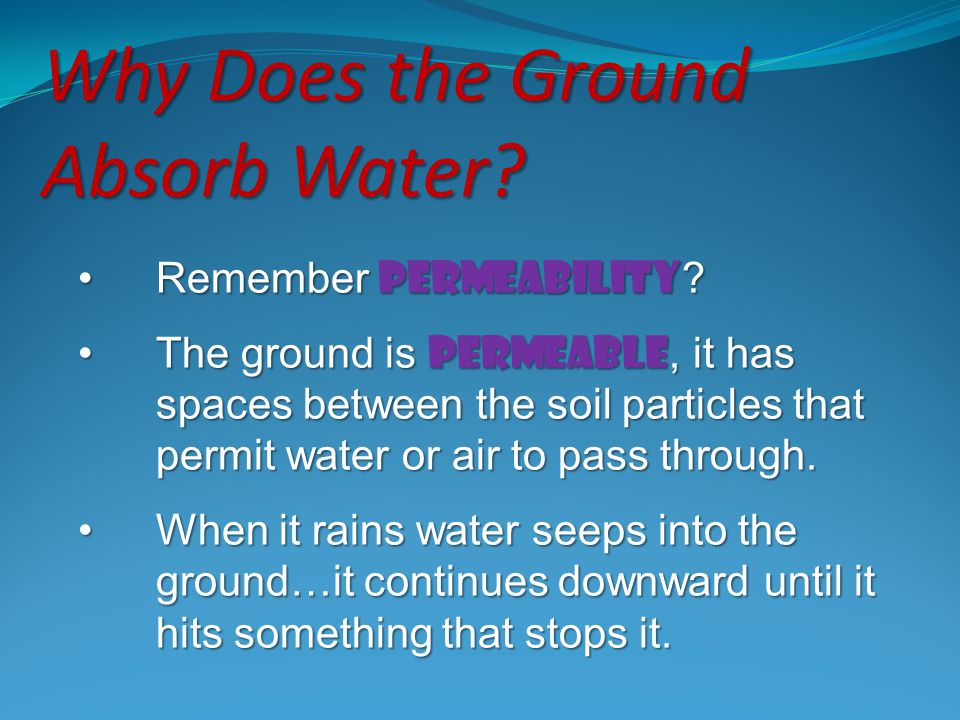 Why Does the Ground Absorb Water
