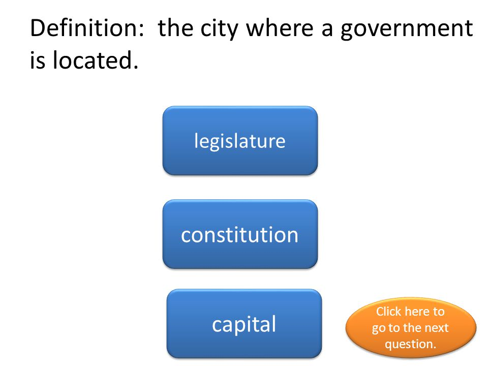 Definition: the city where a government is located.