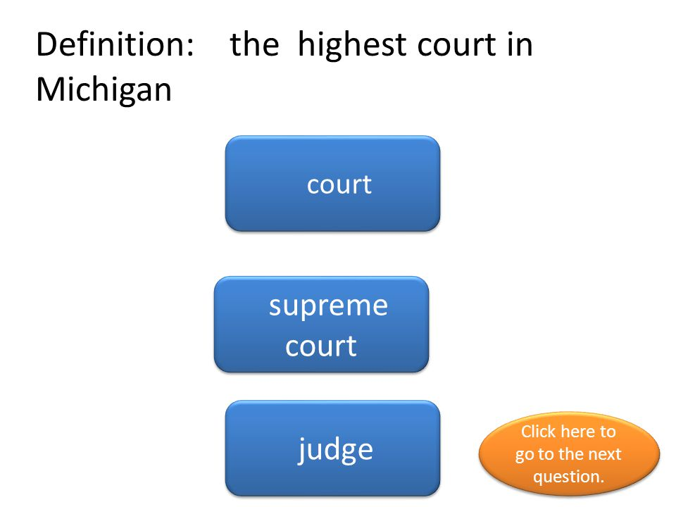 Definition: the highest court in Michigan