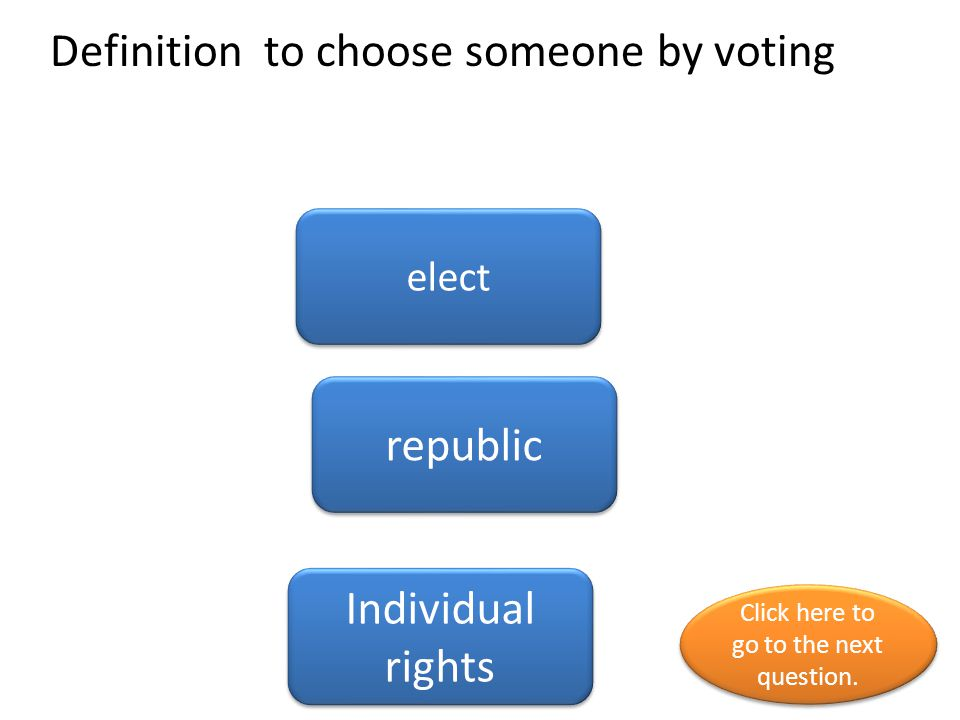 Definition to choose someone by voting