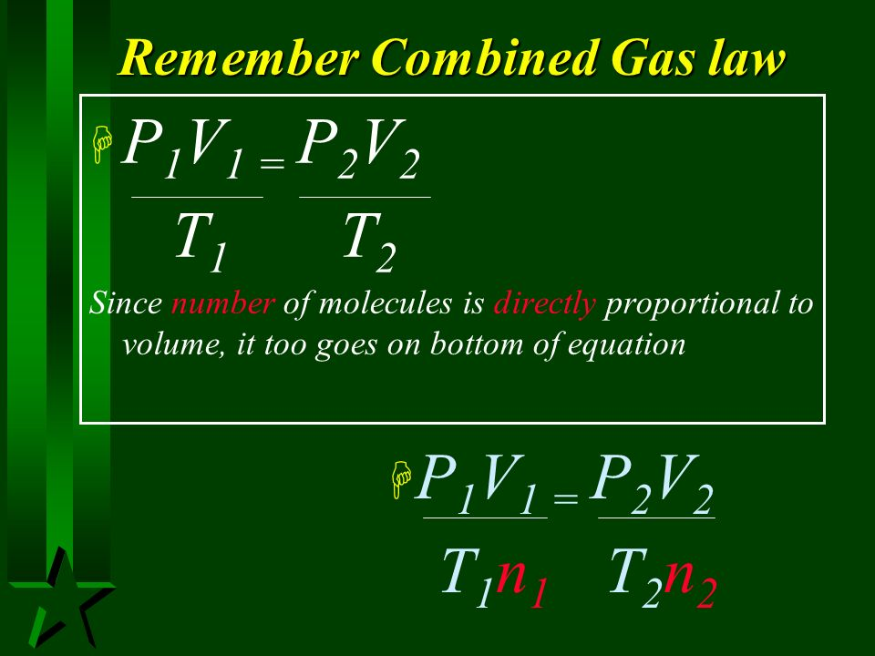 Remember Combined Gas law