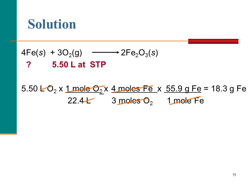 Solution 4Fe(s) + 3O2(g) 2Fe2O3(s) 5.50 L at STP