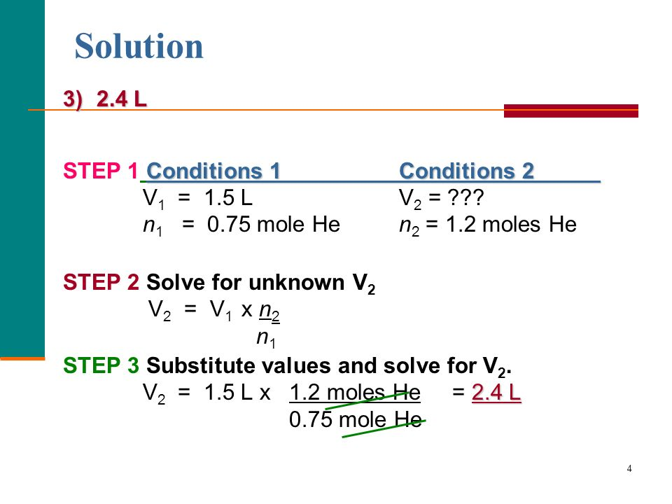 Solution 2.4 L STEP 1 Conditions 1 Conditions 2 V1 = 1.5 L V2 =