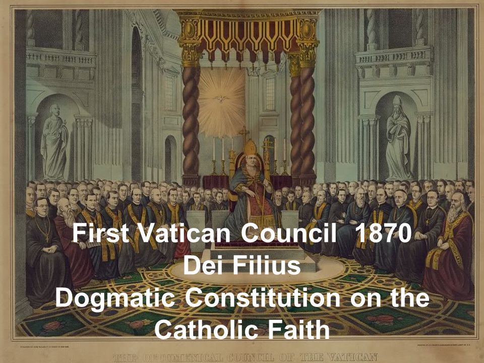 First Vatican Council 1870 Dei Filius Dogmatic Constitution on the Catholic Faith