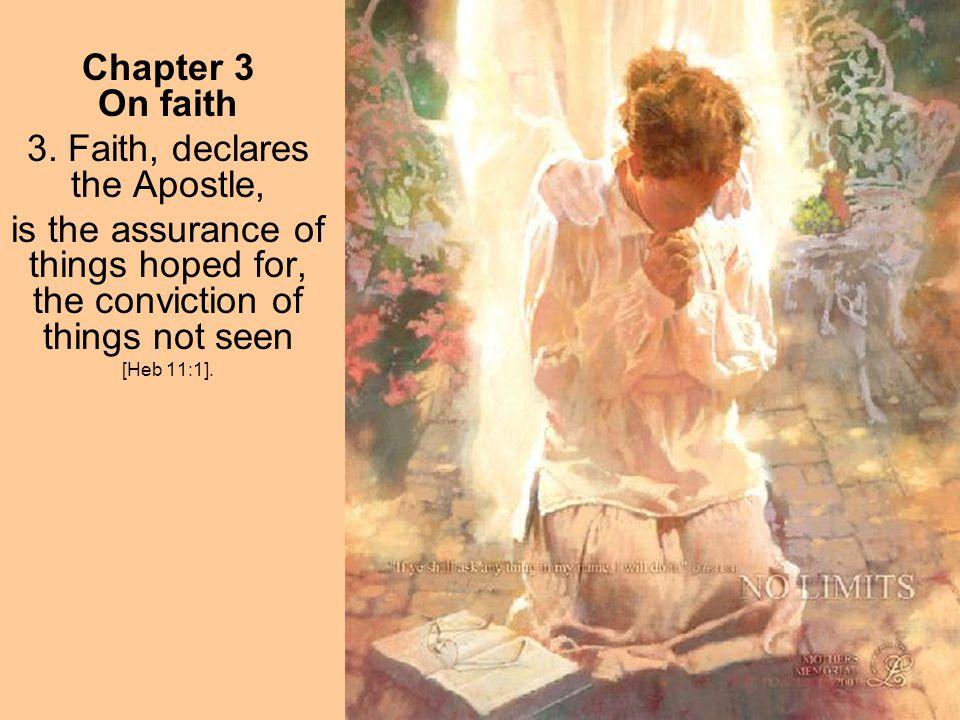 3. Faith, declares the Apostle,