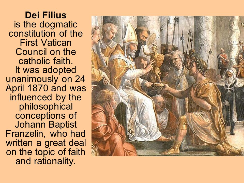 Dei Filius is the dogmatic constitution of the First Vatican Council on the catholic faith.