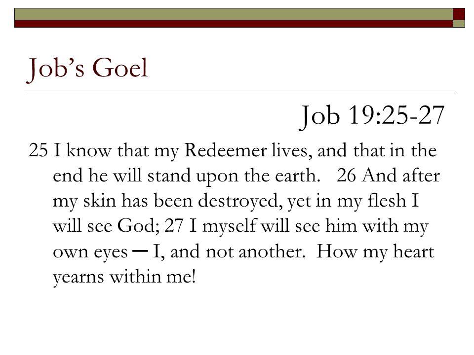 Job's Goel Job 19:25-27.