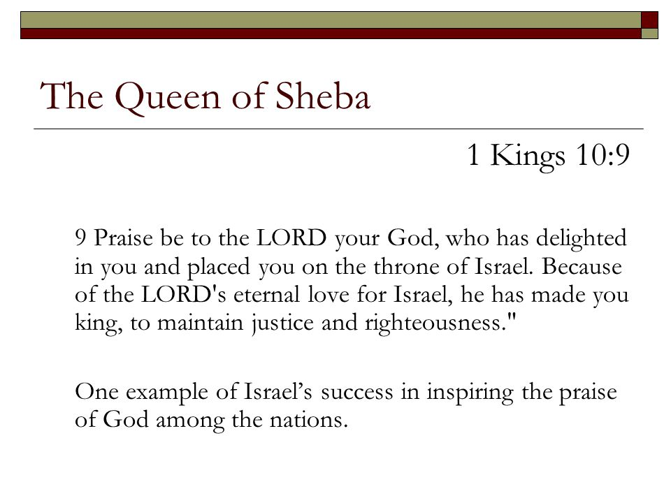 The Queen of Sheba 1 Kings 10:9